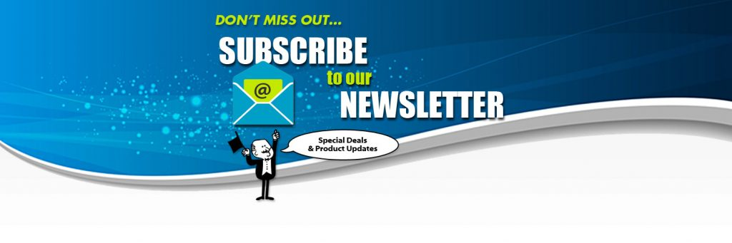 Subscribe to our Newsletter for Special Deals and New Product Updates
