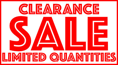 Clearance Sale Limited Quantities